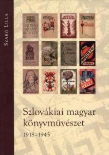 Szab� Lilla - Szlov�kiai magyar k�nyvm�v�szet 1918-1945