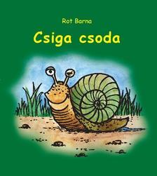Rot Barna - Csiga csoda - Versek gyermekeknek