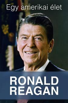 Ronald Reagan - Egy amerikai �let�t