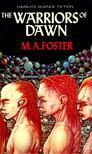 FOSTER, M. A. - The Warriors of Dawn [antikvár]