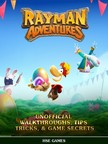 Games HSE - Rayman Adventures Unofficial Walkthroughs,  Tips Tricks,  & Game Secrets [eK�nyv: epub,  mobi]