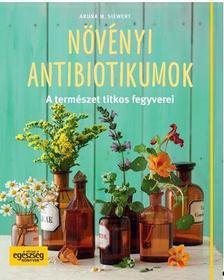 SIEWERT, ARUNA M. - Növényi antibiotikumok