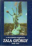 Borb�s Gy�rgy, Dely Erzs�bet, R�zs�s Be�ta - A millenium szobr�szata: Zala Gy�rgy (1858-1937) [antikv�r]