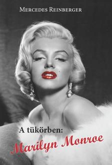 Mercedes Reinberger - A tükörben: Marilyn Monroe