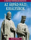 BICZ� PIROSKA - AZ �RP�D-H�ZI KIR�LYS�ROK - A MAGYAR T�RT�NELEM REJT�LYEI