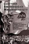 Glant Tibor - EMLÉKEZZÜNK MAGYARORSZÁGRA 1956 [DVD]
