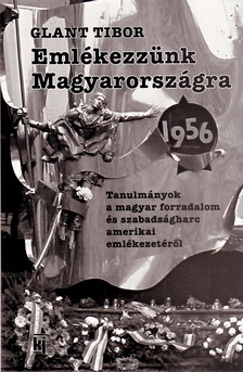 Glant Tibor - EML�KEZZ�NK MAGYARORSZ�GRA 1956
