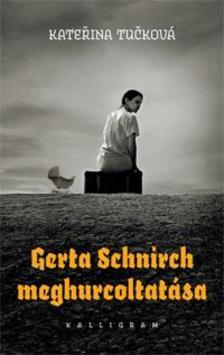 Kate�ina Tu�kov� - Gerta Schnirch meghurcoltat�sa
