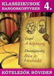 GOGOL, DOSZTOJEVSZK�J - Klasszikusok hangosk�nyvben 4. - Gogol : K�p�nyeg,  Dosztojevszkij : B�n �s b�nh�d�s