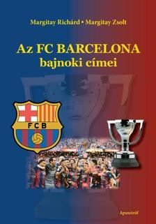 Margitay Rich�rd - Margitay Zsolt - Az FC Barcelona bajnoki c�mei