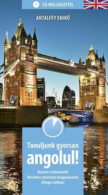 Antalffy Enik� - Tanuljunk gyorsan angolul! (CD-mell�klettel)