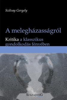 Szilvay Gergely - A melegházasságról - Kritika a klasszikus gondolkodás fényében
