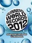 . - Guinness Rekordok Könyve 2012