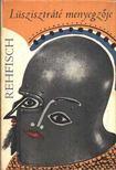 Rehfisch, Hans J. - Lüszisztráté menyegzője [antikvár]