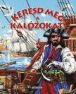 Napraforgó Könyvkiadó - Keresd meg a kalózokat!