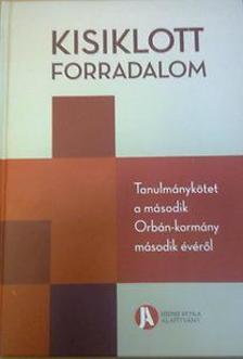 Szerkesztette  Szeredi P�ter �s Szigetv�ri Viktor - Kisiklott forradalom - Tanulm�nyk�tet a m�sodik Orb�n-korm�ny m�sodik �v�r�l