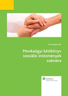DR. K�SZEGFALVI EDIT - Munka�gyi k�zik�nyv szoci�lis int�zm�nyek sz�m�ra [eK�nyv: epub, mobi]