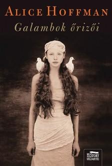 Alice Hoffman - Galambok őrizői  [eKönyv: epub, mobi]