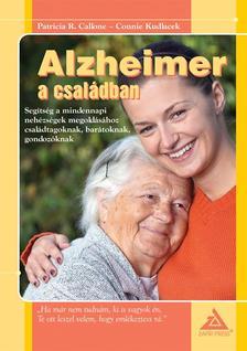 CALLONE, PATRICIA R. - KUDLACEK, CONNIE - Alzheimer a csal�dban - Seg�ts�g a mindennapi neh�zs�gek megold�s�hoz csal�dtagoknak, bar�toknak, gondoz�knak