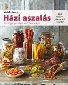 Michelle Keogh - H�zi aszal�s - Aszal�g�ppel k�sz�thet� finoms�gok