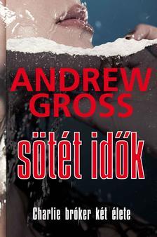 Andrew Gross - S�t�t id�k - Charlie br�ker k�t �lete