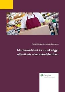 - Munkavédelmi és munkaügyi ellenőrzés a kereskedelemben [eKönyv: epub, mobi]