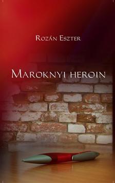 Roz�n Eszter - Maroknyi heroin