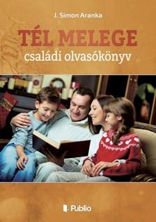 J. Simon Aranka - Tél melege - családi olvasókönyv [eKönyv: epub, mobi]