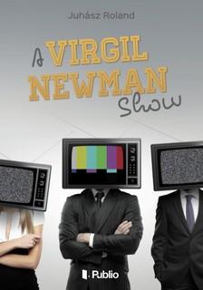 Roland Juh�sz - A Virgil Newman Show [eK�nyv: epub, mobi]