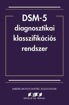 American Psychiatric Association - DSM-5 diagnosztikai klasszifikációs rendszer