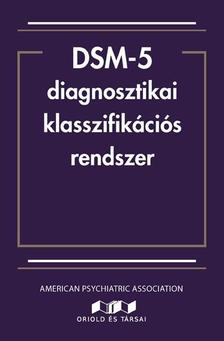 American Psychiatric Association - DSM-5 diagnosztikai klasszifik�ci�s rendszer