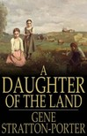 Stratton Porter Gene - A Daughter of the Land [eKönyv: epub,  mobi]