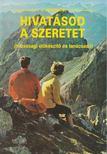 Heinzmann, Josef - Hivatásod a szeretet [antikvár]