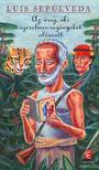 Luis SEP�LVEDA - Az �reg, aki szerelmes reg�nyeket olvasott