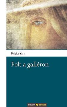 Brigite Yarn - Folt a gall�ron