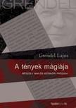 Grendel Lajos - A t�nyek m�gi�ja   [eK�nyv: epub,  mobi]