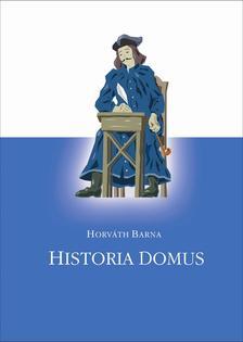Horváth Barna - Historia Domus