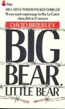 BRIERLEY, DAVID - Big Bear,  Little Bear [antikvár]