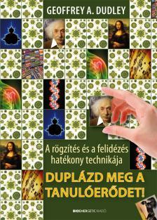 Geoffrey A. Dudley - Dupl�zd meg a tanul�er�det! - 2. kiad�s