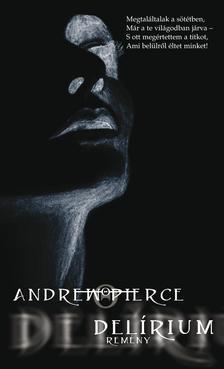 Andrew Pierce - Delírium - Remény