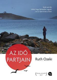 OZEKI, RUTH - Az id� partjain
