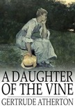 Atherton Gertrude - A Daughter of the Vine [eK�nyv: epub,  mobi]