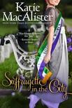 MacAlister Katie - Suffragette in the City [eKönyv: epub,  mobi]