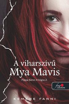 Kemese Fanni - A viharsz�v� Mya Mavis - PUHA BOR�T�S
