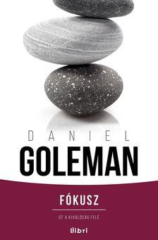 Daniel Goleman - F�kusz - �t a kiv�l�s�g fel�