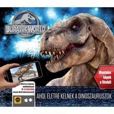 ROWLANDS, CAROLINE - Jurassic World - Ahol �letre kelnek a dinoszauruszok