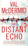 Val McDermid - The Distant Echo [antikv�r]
