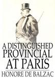 Honor� de Balzac - A Distinguished Provincial at Paris [eK�nyv: epub,  mobi]