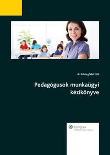 DR. KŐSZEGFALVI EDIT - Pedagógusok munkaügyi kézikönyve II. [eKönyv: epub, mobi]