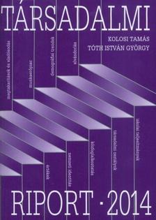 Kolosi Tam�s - T�th Istv�n Gy�rgy - T�RSADALMI RIPORT 2014